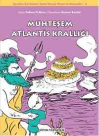 Muhteşem Atlantis Krallığı (Çocuklar İçin Felsefe: Geniş Omuzlu Platon'un Maceraları - 3)