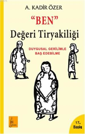 Ben Degeri Tiryakiligi - Duygusal Gerilimle Bas Edebilme