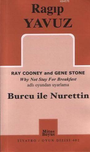 Burcu İle Nurettin; Ray Cooney And Gene Stone Why Not Stay For Breakfast Adlı Oyunundan Uyarlama