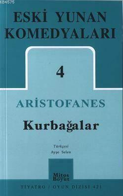 Aristofanes Eski Yunan Komedyaları 4; Kurbağalar