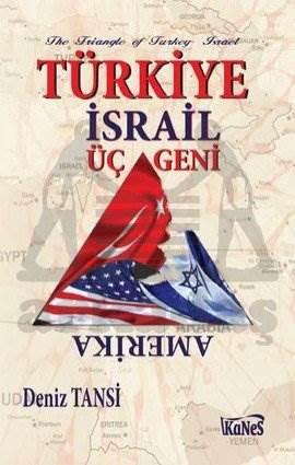 Türkiye - İsrail Üçgeni
