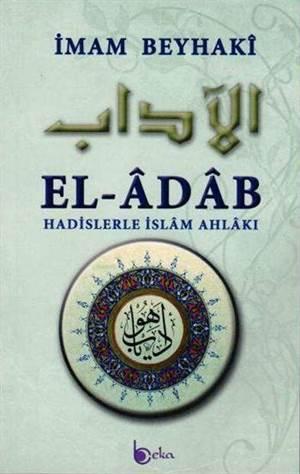 El-Âdâb Hadislerle İslâm Ahlâkı (Ciltli)