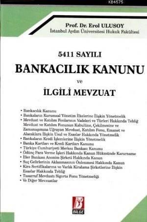 5411 Sayılı Bankacılık Kanunu Ve İlgili Mevzuat
