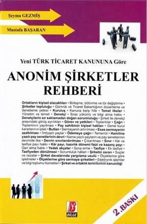 Anonim Şirketler Rehberi; Yeni Türk Ticaret Kanununa Göre