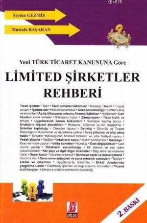 Limited Şirketler Rehberi; Yeni Türk Ticaret Kanununa Göre