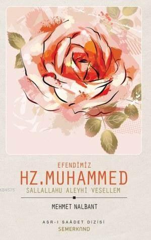 Efendimiz Hz. Muhammed (S.A.V)