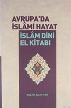Avrupa'da İslami Hayat; İslam Dini El Kitabı