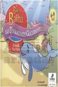 Balina Baliba ile Dikkatlerimizi Güçlendirelim Büyük Yarışta