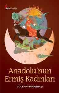 Anadolunun Ermiş Kadınları