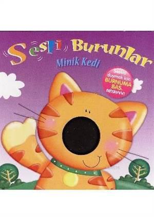 Sesli Burunlar; Minik Kedi