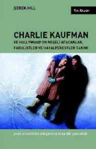 Charlie Kaufman ve Hollywood'un Neşeli Afacanlar, Fabulistler ve Hayalperestler Takımı