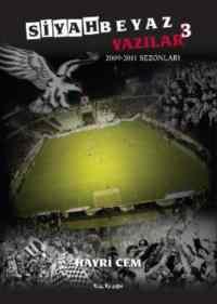 Siyah Beyaz Yazılar 3 2009-2011 Sezonları