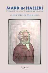 Marx'ın Halleri - Marksist Düşüncede Diyalektik Bir Yolculuk