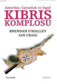 Kıbrıs Komplosu – Amerika, Casusluk ve İşgal