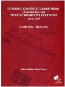 İstanbul Komünist Grubu'ndan (Aydınlık Çevresi) Türkiye Komünist Partisi'ne 1919 - 1926