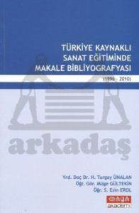 Türkiye Kaynaklı Sanat Eğitiminde Makale Bibliyografyası (1996-2010)