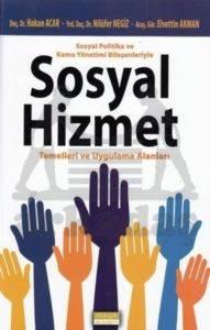 Sosyal Politika Ve Kamu Yönetimi Bileşenleriyle Sosyal Hizmet Temelleri Ve Uyg.Alanları