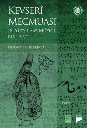 Kevseri Mecmuası; 18.Yüzyıl Saz Müziği Külliyatı