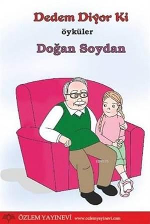 Dedem Diyor Ki; Öyküler