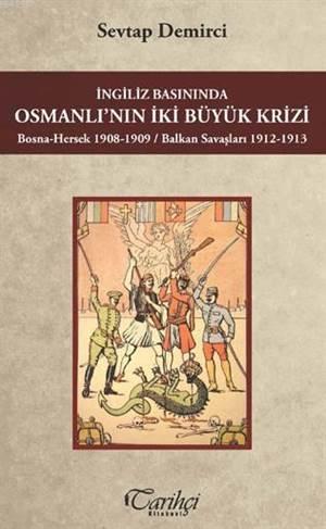 İngiliz Basınında Osmanlının İki Büyük Krizi