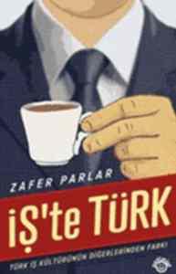 İşte Türk-Türk İş Kültürünün Diğerlerinden Farkı