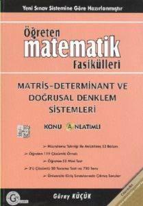 Öğreten Matematik Fasikülleri Matris Determinant Ve Doğrusal Denklem Sistemleri Konu Anlatımlı