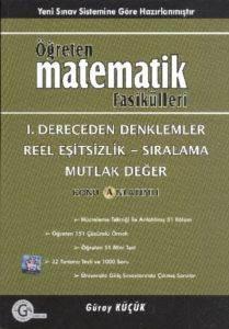Öğreten Matematik Fasikülleri 1.Dereceden Denklemler Reel Eşitsizlik-Sıralama Mutlak Değer Konu Anlatımlı