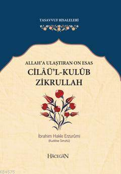 Allah'a Ulaştıran On Esas Cilaü'l-Kulub Zikrullah