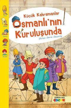 Küçük Kahramanlar Osmanlının Kurulusunda