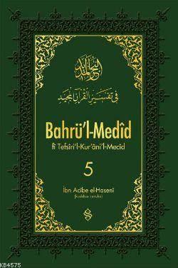 Bahrü'l-Medid 5; Tefsiri'l-Kur'an'il Mecid