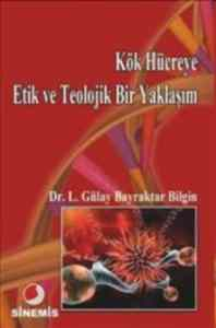 Kök Hücreye Etik Ve Teolojik Bir Yaklaşım