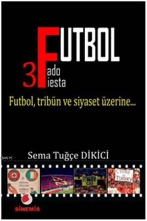 Futbol; Futbol, Tribün ve Siyaset Üzerine...