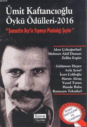 Ümit Kaftancıoğlu Öykü Ödülleri - 2016