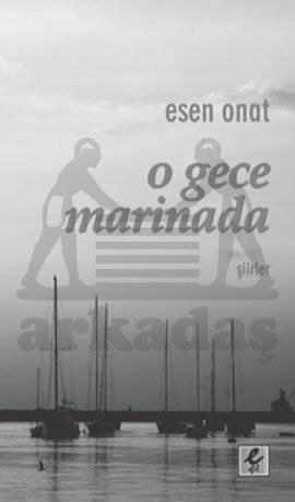 O Gece Marinada