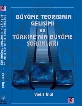 Büyüme Teorisinin Gelişimi ve Türkiye'nin Büyüme Sorunları