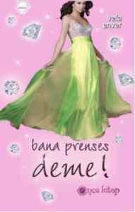 Bana Prenses Deme!