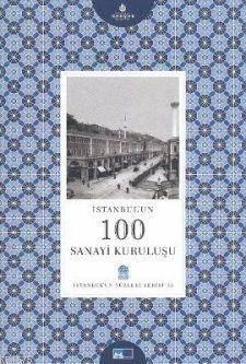 Istanbul'un 100 Sanayi Kurulusu