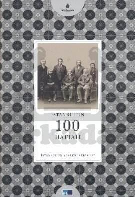 İstanbulun Yüzleri Serisi 57 İstanbulun 100 Hattatı