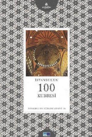 Istanbul'un 100 Kubbesi; Istanbul'un Yüzleri Serisi 63