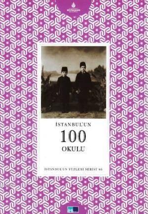 Istanbul'un 100 Okulu; Istanbul'un Yüzleri Serisi 66