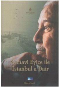 Semavi Eyice İle İstanbula Dair
