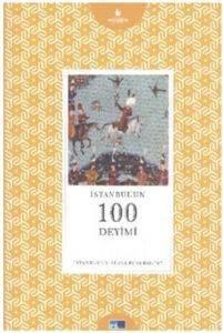 İstanbulun Yüzleri Serisi 67 İstanbulun 100 Deyimi