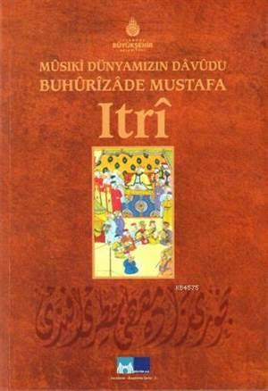 Musiki Dünyamizin Davudu Buhurizade Mustafa Itri
