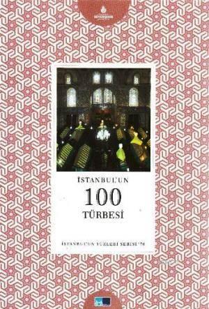 Istanbul'un Yüzleri Serisi 70 Istanbul'un 100 Türbesi