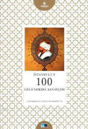 Istanbul'un 100 Geleneksel Sanatçisi; Istanbul'un Yüzleri Serisi - 72