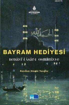 Bayram Hediyesi; Beday'i-i Asar-i Osmaniyye