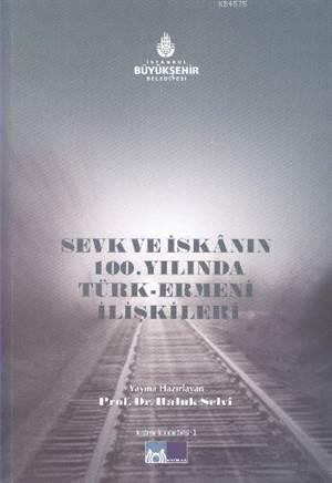 Sevk ve Iskanin 100.Yilinda Türk Ermeni Iliskileri