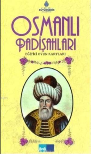 Osmanlı Padişahları; Eğitici Oyun Kartları