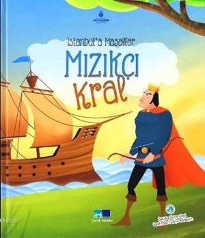 Mızıkçı Kral; İstanbul'a Masallar