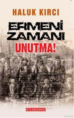 Ermeni Zamani Unutma!